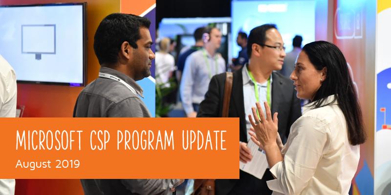 Microsoft CSP Program Update Aug. 2019