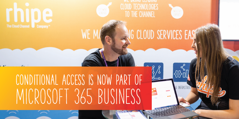 Conditional Access is now part of Microsoft 365 Business